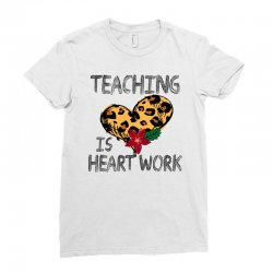 teaching is heart work for light Ladies Fitted T-Shirt | Artistshot