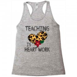 teaching is heart work for light Racerback Tank | Artistshot