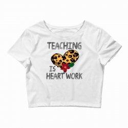 teaching is heart work for light Crop Top | Artistshot