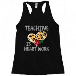 teaching is heart work for dark Racerback Tank   Artistshot