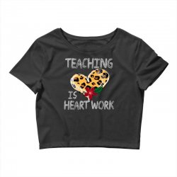 teaching is heart work for dark Crop Top   Artistshot