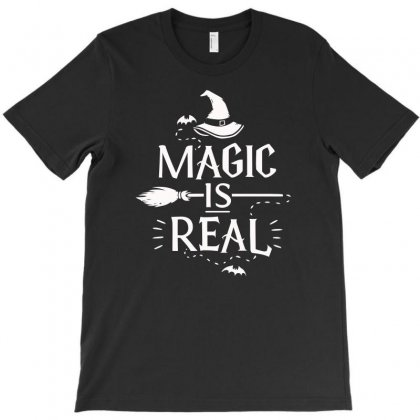Magic Is Real Funny Halloween T-shirt Designed By Erryshop