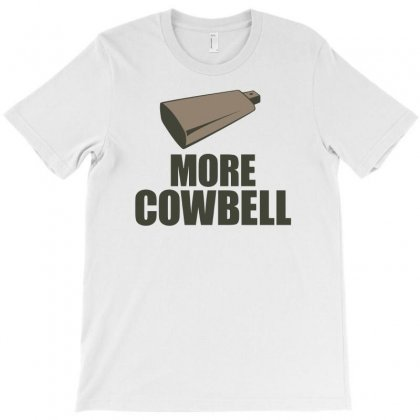 More Cowbell Funny T-shirt Designed By Erryshop