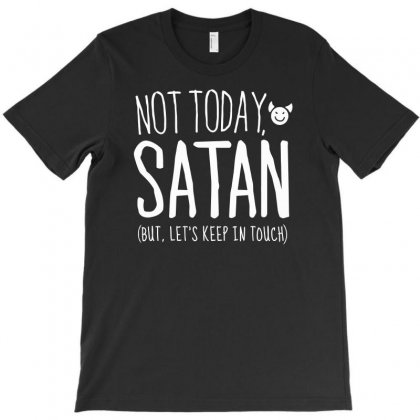 Not Today Satan T-shirt Designed By Erryshop