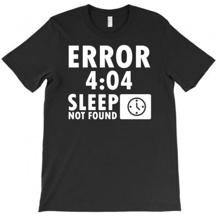 Sleep Not Found Funny T-shirt Designed By Erryshop