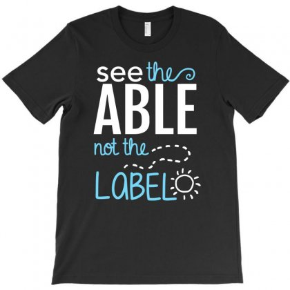 See The Able Not The Label T-shirt Designed By Erryshop