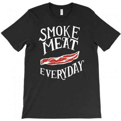 Smoke Meat Everyday T-shirt Designed By Erryshop