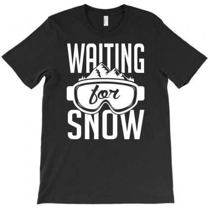 Waiting For Snow Funny T-shirt Designed By Erryshop