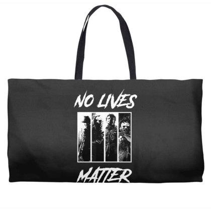 No Lives Matter Weekender Totes Designed By Tillyjemima Art