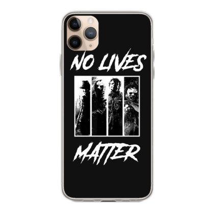No Lives Matter Iphone 11 Pro Max Case Designed By Tillyjemima Art