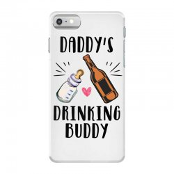 daddy's drinking buddy iPhone 7 Case | Artistshot