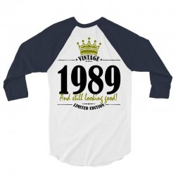 vintage 1989 and still looking good 3/4 Sleeve Shirt | Artistshot