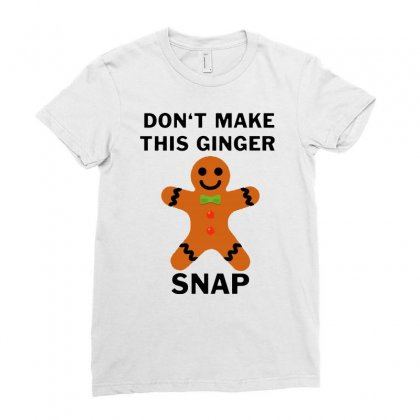 Don't Make This Ginger Snap For Light Ladies Fitted T-shirt Designed By Fun Tees