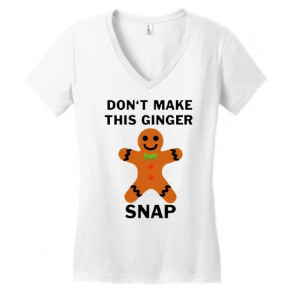Don't Make This Ginger Snap For Light Women's V-neck T-shirt Designed By Fun Tees