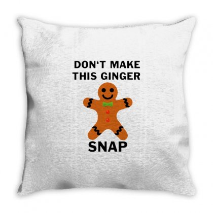 Don't Make This Ginger Snap For Light Throw Pillow Designed By Fun Tees