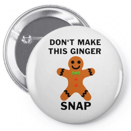 Don't Make This Ginger Snap For Light Pin-back Button Designed By Fun Tees