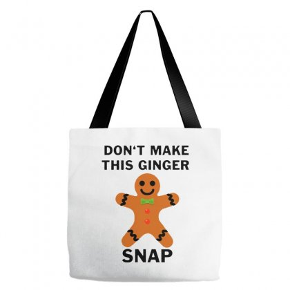 Don't Make This Ginger Snap For Light Tote Bags Designed By Fun Tees