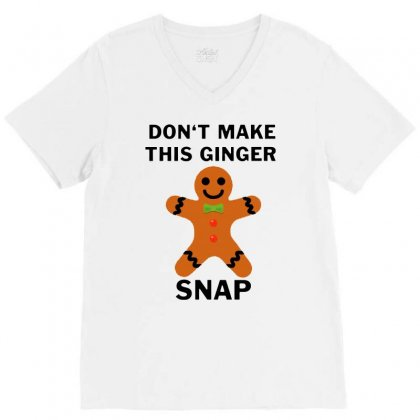 Don't Make This Ginger Snap For Light V-neck Tee Designed By Fun Tees