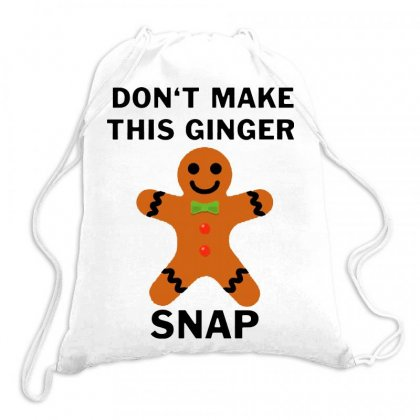 Don't Make This Ginger Snap For Light Drawstring Bags Designed By Fun Tees