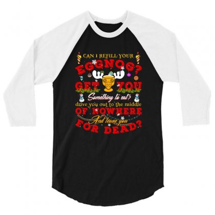 Can I Refill Your Eggnog 3/4 Sleeve Shirt Designed By Neset