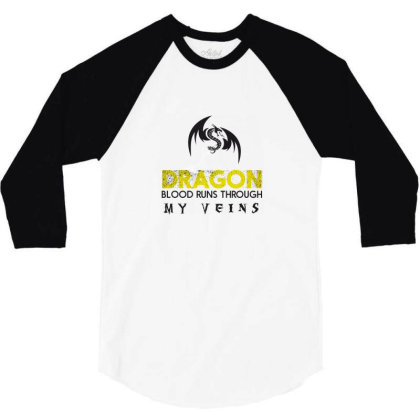 Dragon Blood Runs Through My Veins 3/4 Sleeve Shirt Designed By Estore
