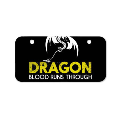Dragon Blood Runs Through My Veins Bicycle License Plate Designed By Estore
