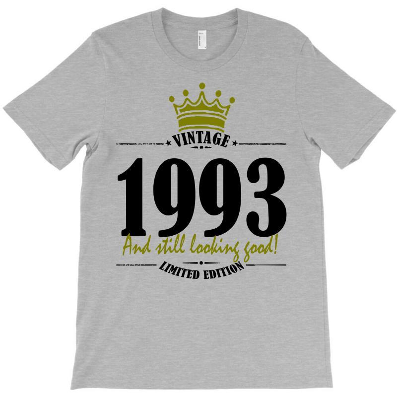 Vintage 1993 And Still Looking Good T-shirt | Artistshot