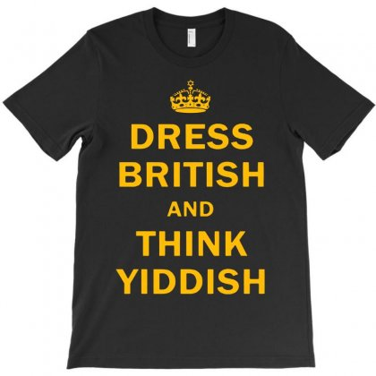 Dress British  And  Think Yiddish   Yellow T-shirt Designed By Mirazjason