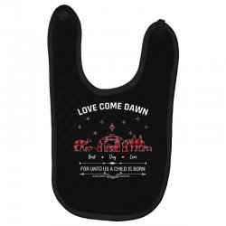 love came down best day ever for unto us a child is born christmas for Baby Bibs | Artistshot