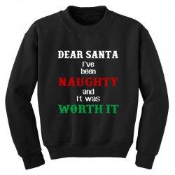 dear santa i was naughty worth it christmas Youth Sweatshirt | Artistshot