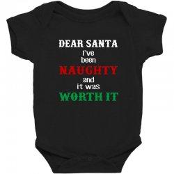 dear santa i was naughty worth it christmas Baby Bodysuit | Artistshot