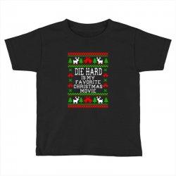 die hard is my favorite movie Toddler T-shirt   Artistshot