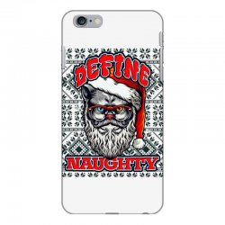Define naughty christmas edition iPhone 6 Plus/6s Plus Case | Artistshot
