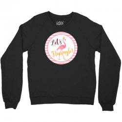 let's flamingle Crewneck Sweatshirt | Artistshot