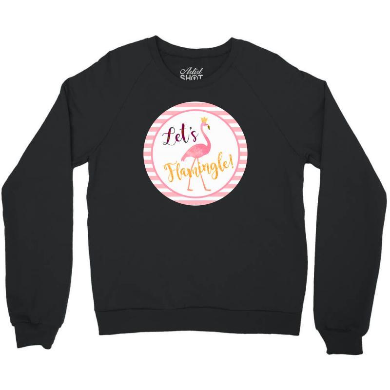 Let's Flamingle Crewneck Sweatshirt | Artistshot