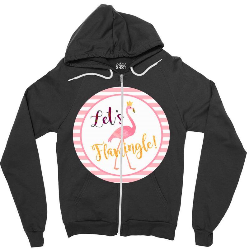 Let's Flamingle Zipper Hoodie | Artistshot