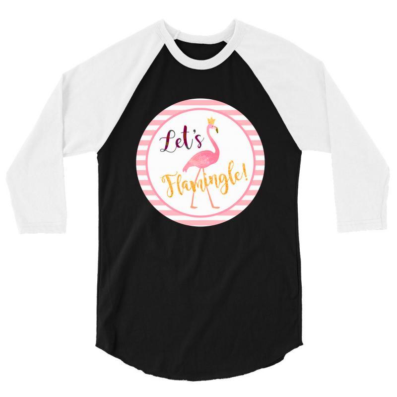 Let's Flamingle 3/4 Sleeve Shirt   Artistshot