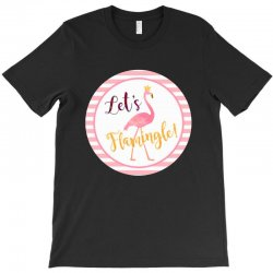 let's flamingle T-Shirt | Artistshot