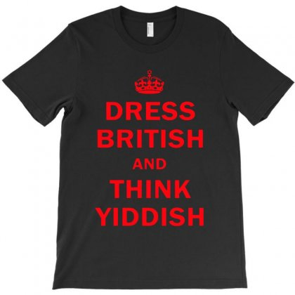 Dress British  And  Think Yiddish   Red T-shirt Designed By Mirazjason