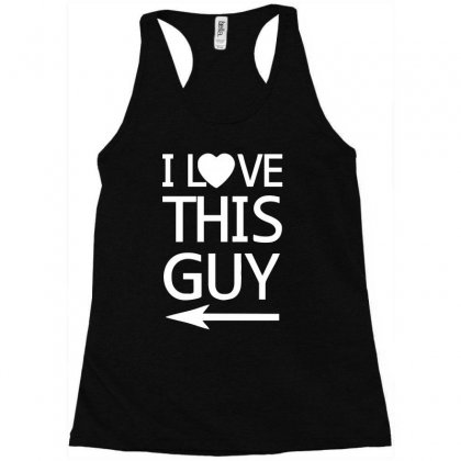 I Love This Guy Funny Racerback Tank Designed By Candrashop