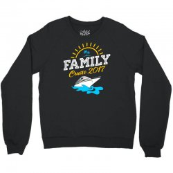 family cruise vacation 2017 Crewneck Sweatshirt | Artistshot