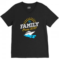 family cruise vacation 2017 V-Neck Tee | Artistshot