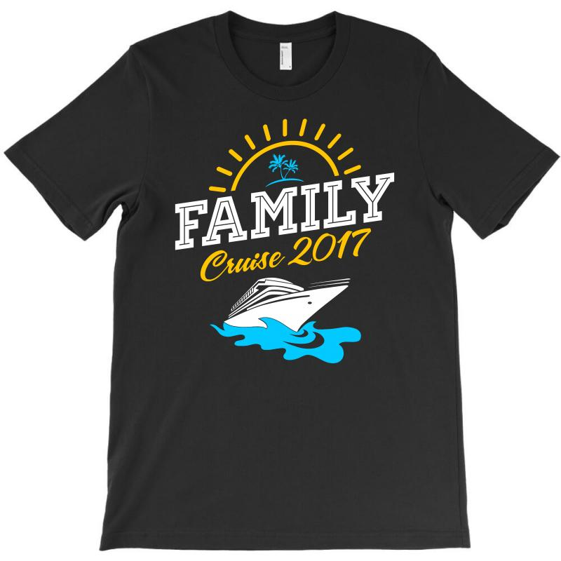Family Cruise Vacation 2017 T-shirt | Artistshot