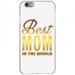 Best Mom In The World iPhone 6/6s Case | Artistshot