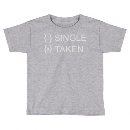 Dating Taken Toddler T-shirt Designed By Mdk Art