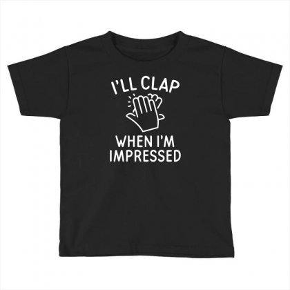 Clap Impressed Toddler T-shirt Designed By Candrashop