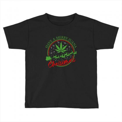 Have A Merry Juana Christmas Toddler T-shirt Designed By Neset