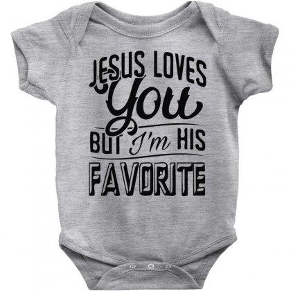 Jesus Loves You But I'm His Favorite Baby Bodysuit