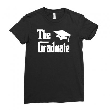 The Graduate Graduation Funny Ladies Fitted T-shirt Designed By Candrashop