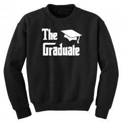 the graduate graduation funny Youth Sweatshirt | Artistshot